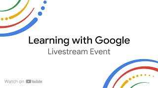 Learning with Google 2021