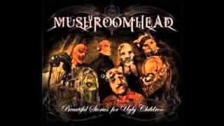 Mushroomhead Come On Lyrics In Description