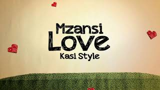Mzansi Love Kasi Style   The Wanna be