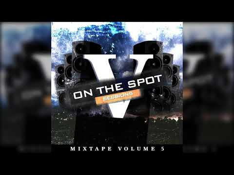 On The Spot Sessions Mixtape Volume 5 - Free Download