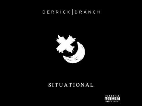 Derrick Branch - Situational (Audio)