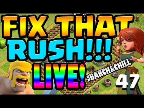 FINALLY HOME!  Let's FIX this Rush ep47 #Barch&Chill LIVE STREAM | Clash of Clans