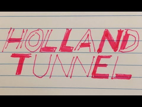 holland tunnel - okay but first
