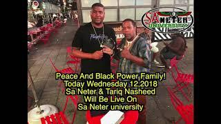 Tariq Nasheed & Sa Neter Today At 6pm  On Sa Neter University
