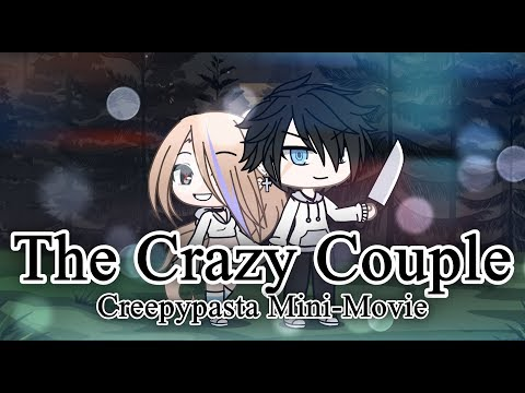 The Crazy Couple | Creepypasta Gacha Life Mini-Movie