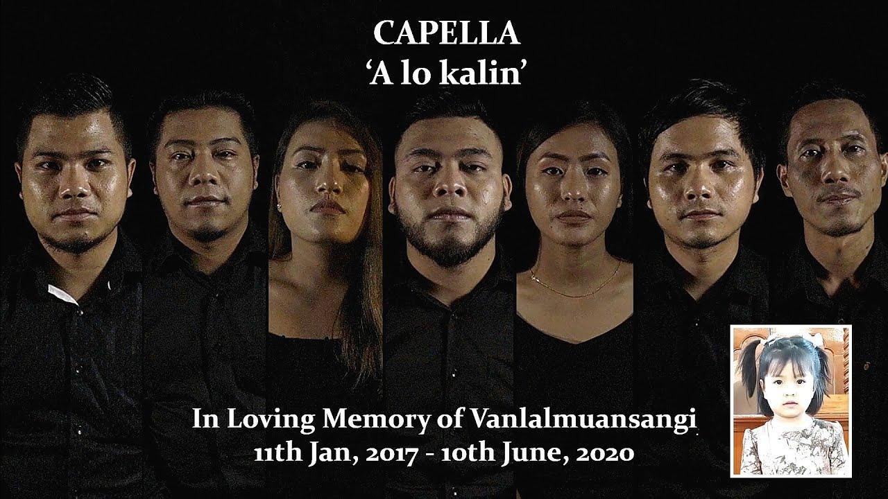 Capella - A lo kalin (In Loving Memory of Vanlalmuansangi)