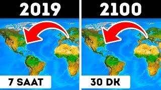 2100 Yılına Doğru Dünyayı Tanıyamacaksınız