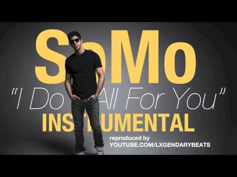 SoMo - I Do It All For You (INSTRUMENTAL) w/ DOWNLOAD LINK
