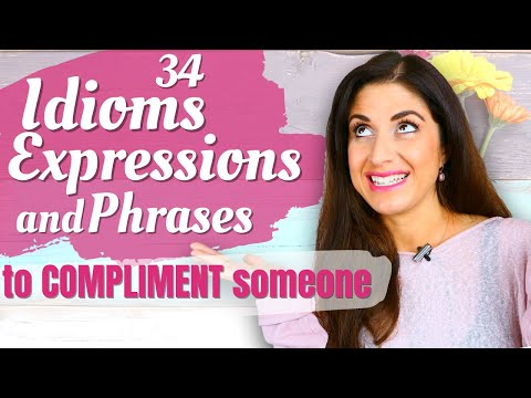 English Idioms, Expressions and Phrases to give someone a compliment