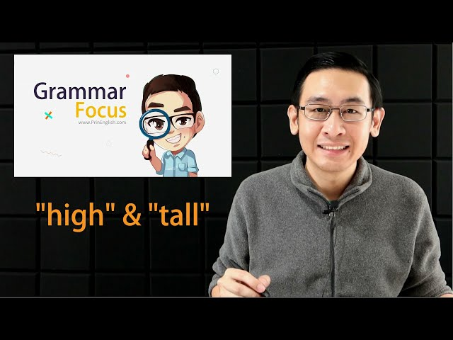 """วิธีใช้ """"high"""" และ """"tall"""" ให้ถูกต้อง - Grammar Focus"""