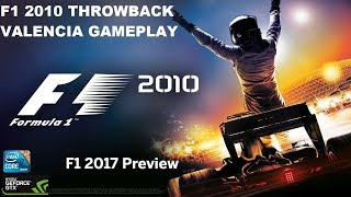 F1 2010  PC Gameplay // Throwback F1 Games // F1 2017 Preview
