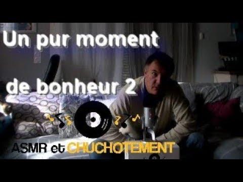ASMR  Français - Un pur moment de bonheur 2 - Vos histoires