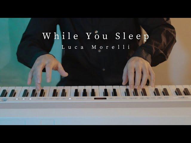While You Sleep (Piano Solo) - Luca Morelli