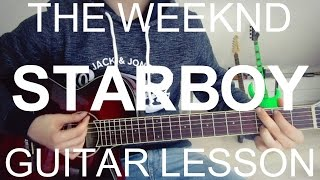 The Weeknd ft. Daft Punk: Starboy - GUITAR LESSON/TUTORIAL +CHORDS-