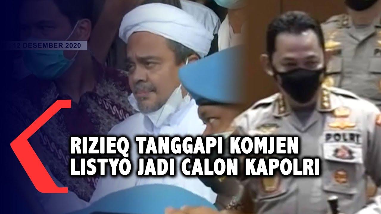 Habib Rizieq Tanggapi Komjen Listyo Sigit Jadi Calon Kapolri
