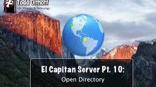 El Capitan Server Part 10: Open Directory