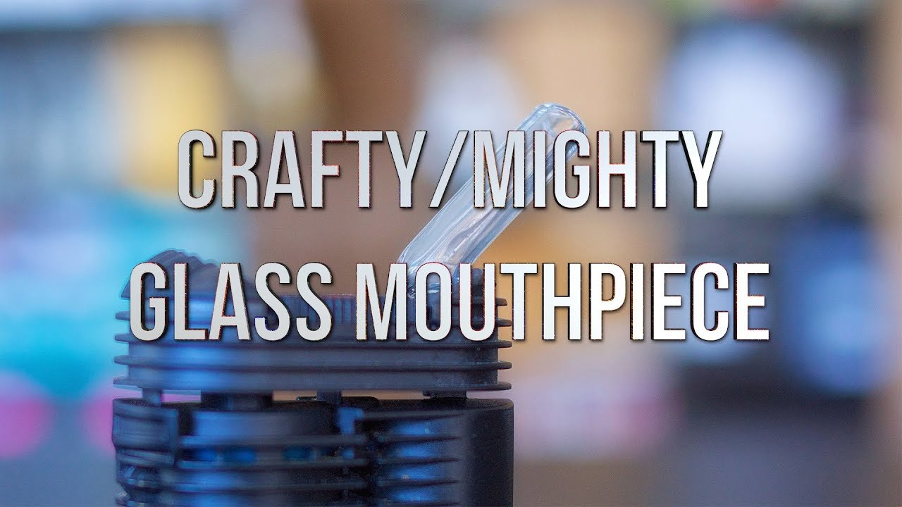 Crafty/Mighty Glass Mouthpiece - Product Demo   Great White North Vaporizer  Company