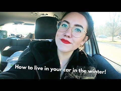 TIPS ON LIVING IN YOUR CAR IN THE WINTER (SLEEPING, ROAD TRIPS, ETC)| Katie Carney