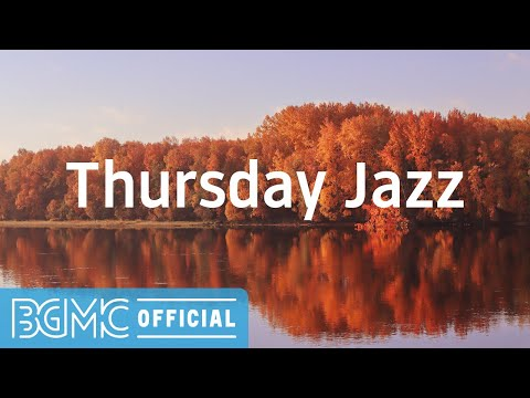 Thursday Jazz: Autumn Season Relaxing Background Music for Work at Home, Study and Comforting