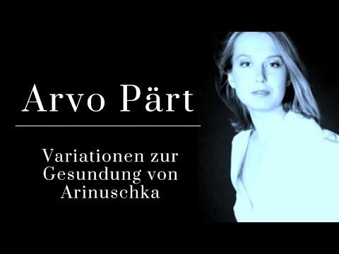 Pärt- Variationen zur Gesundung von Arinuschka
