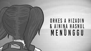 ORKES A HIZADIN & AININA HASNUL - MENUNGGU ( OFFICIAL MUSIC VIDEO ) OST BEN & BELLA