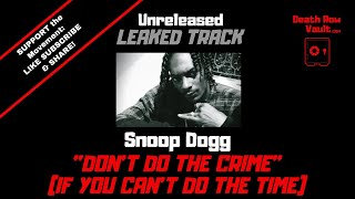 Snoop Dogg - Don't Do the Crime if You Can't Do the Time (UNRELEASED TRACK))