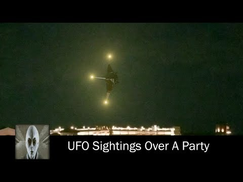 UFO Sightings At A Party July 12th 2017