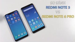 So sánh Redmi Note 5 (Pro) vs Redmi Note 6 Pro: Cải tiến hay cải lùi???