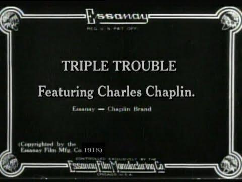 "Charlie Chaplin's ""Triple Trouble"""