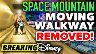 SPACE MOUNTAIN EXIT MOVING WALKWAY REMOVED in the Magic Kingdom! - BREAKING Disney News Update