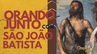 ORANDO JUNTO COM SÃO JOÃO BATISTA