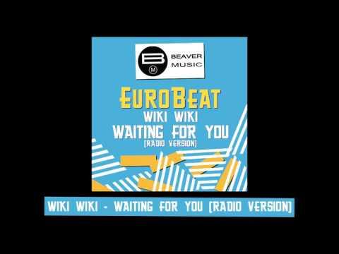 Eurobeat - Wiki Wiki - Waiting For You [Radio Version]