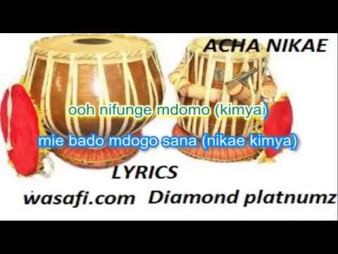 ACHA NIKAE  KIMYA LYRICS BY DIAMOND PLATNUMZ