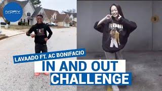 #InAndOutChallenge - Lavaado & AC Bonifacio