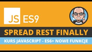 JavaScript ES9 - Spread Rest Finally
