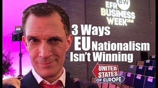 3 Ways Nationalism Isn't Winning in EU   'United States of Europe'