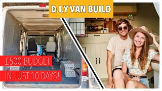 VANLIFE | BUDGET Van Build in 10 DAYS | Van Conversion on a Budget | DIY Campervan