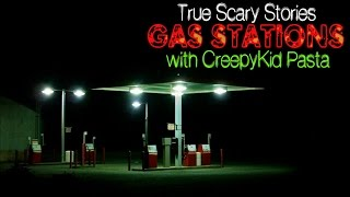 True Scary Stories: GAS STATIONS w/CreepyKid Pasta
