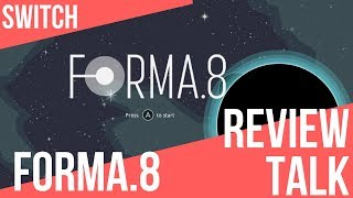REVIEW TALK | Forma.8 (Switch)
