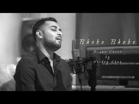 Hridoy khan - Bhebe Bhebe (Piano Cover)