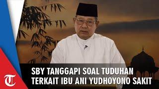 Ibu Ani Yudhoyono Sakit Dituduh Jadi Alasan Tak Kampanye, SBY Beri Tanggapan