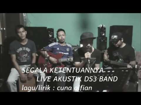 Segala Ketentuannya - Ds3 Band ( Akustik)