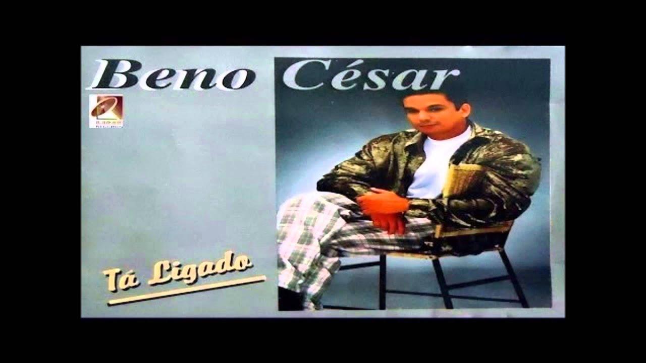 Beno Cesar Cuida De Mim Youtube