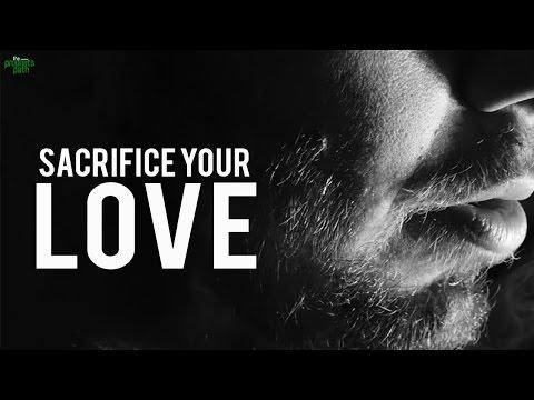 SACRIFICE YOUR LOVE