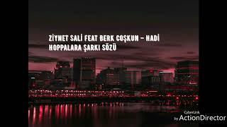 Ziynet Sali Feat. Berk Coşkun (Hadi Hoppalara Sözleri) Video