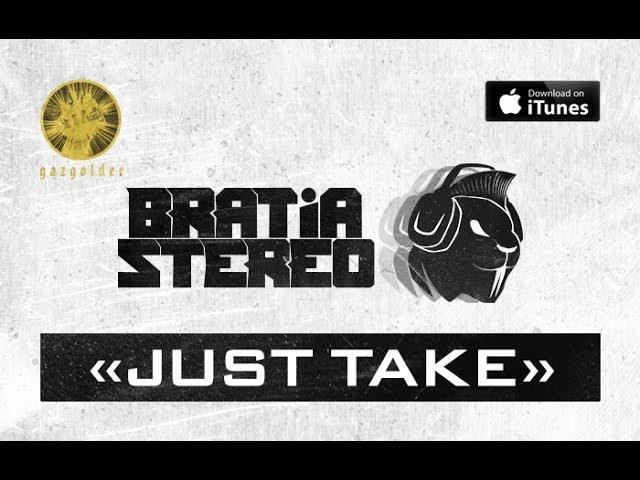 Bratia Stereo — Just Take