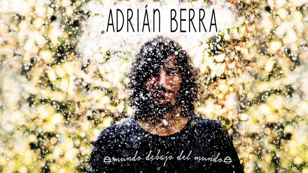 Adrián Berra - Mundo debajo del mundo (Disco completo 2017)