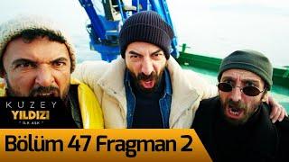 Kuzey Yıldızı İlk Aşk 47. Bölüm 2. Fragman