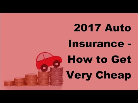 2017 Auto Insurance | How to Get Very Cheap and Affordable Insurance Covers
