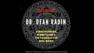 81. Dr. Dean Radin // Consciousness, Hermeticism & the Evidence for Real Magic